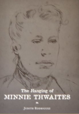 The Hanging of Minnie Thwaites - Judith Rodriguez