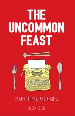 The Uncommon Feast - Eileen Chong