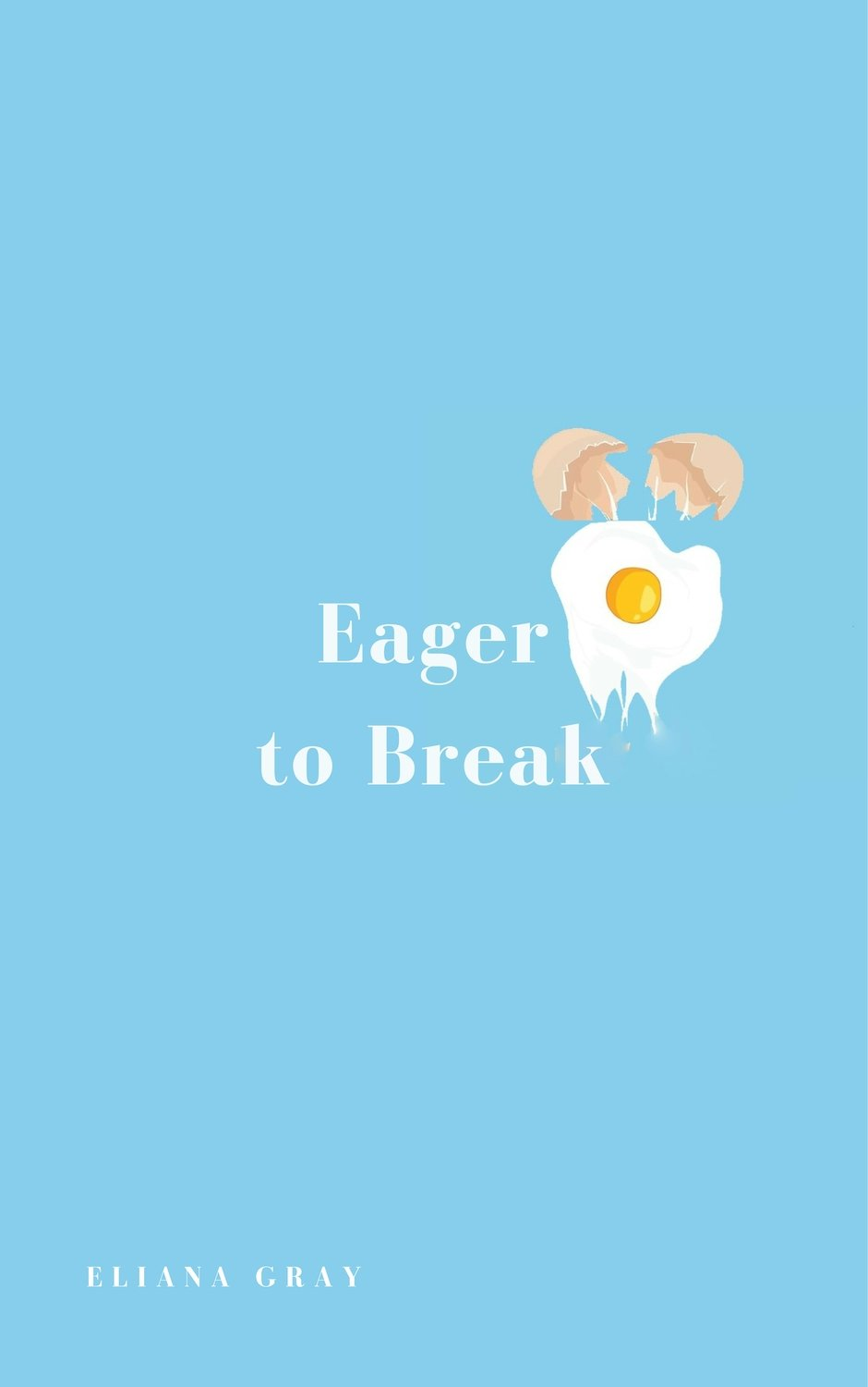 Eager to Break - Eliana Gray