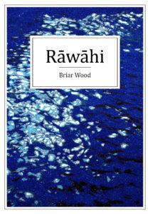 Rāwāhi - Briar Wood (Ockham Shortlist 2018)