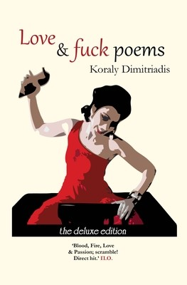 Love and fuck poems - Koraly Dimitriadis