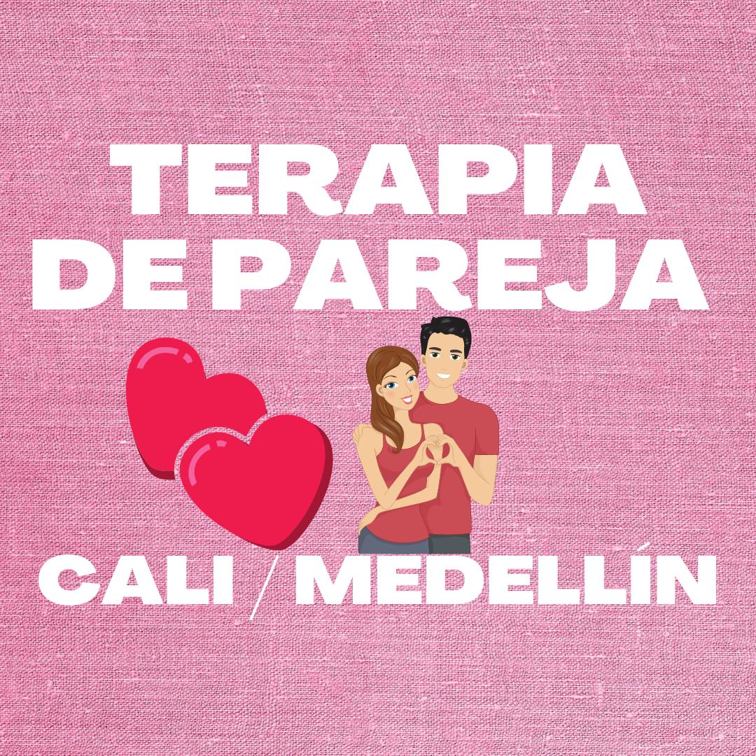TERAPIA DE PAREJA  PRESENCIAL CALI Y MEDELLÍN