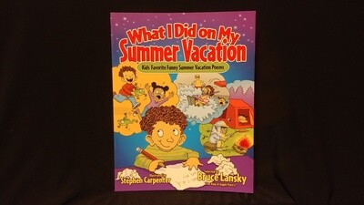 What I Did On My Summer Vacation (poetry anthology)