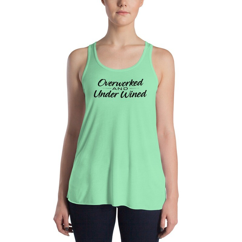 Overworked and Under Wined Women's Flowy Racerback Tank