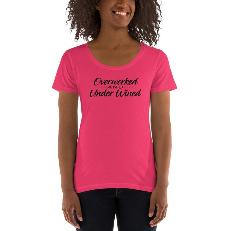Overworked and Under Wined Ladies' Scoopneck T-Shirt