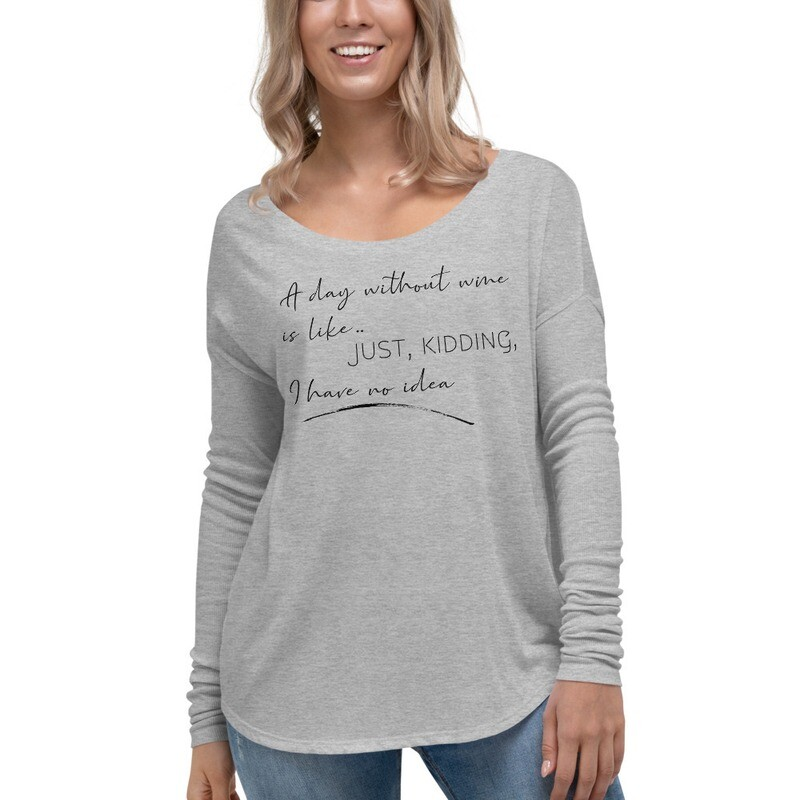 Day Without Wine Ladies' Long Sleeve Tee