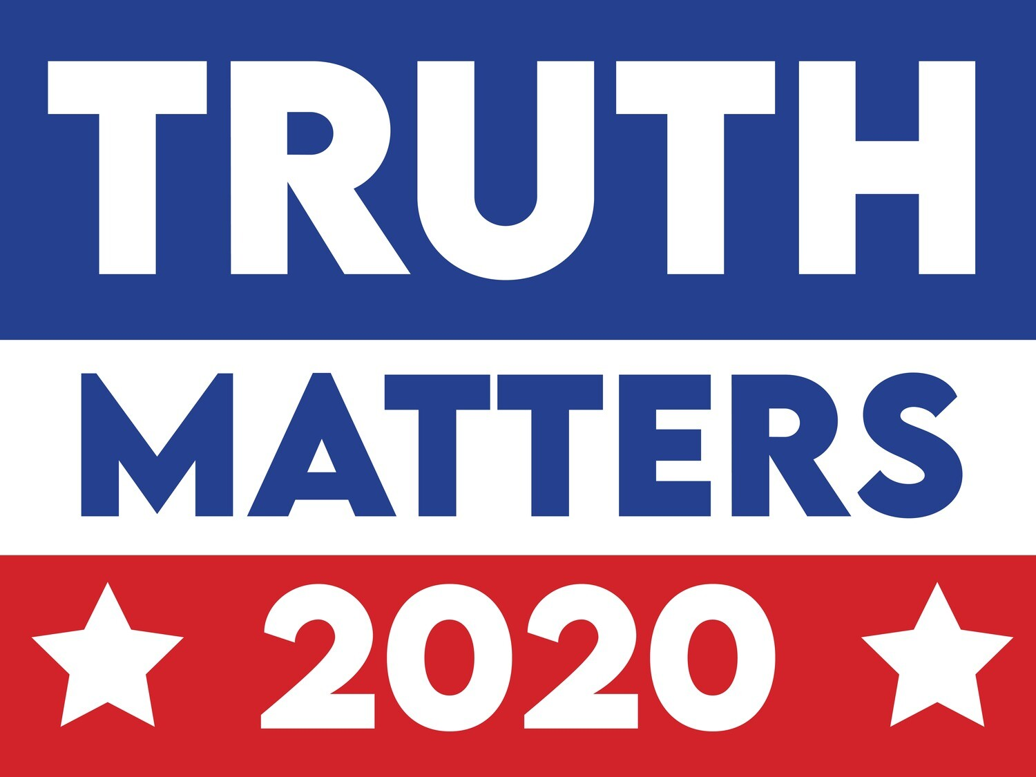 """Truth Matters 2020"" Sign"