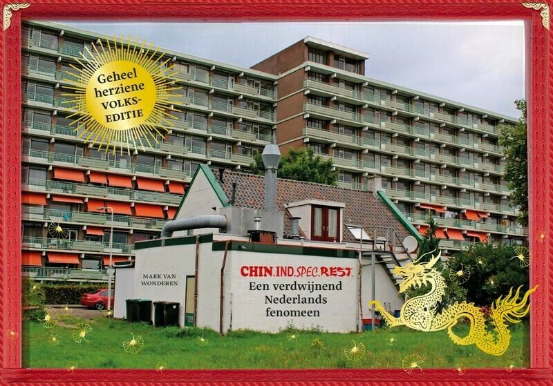 CHIN.IND.SPEC.REST., een verdwijnend Nederlands fenomeen |  Mark van Wonderen (gesigneerd exemplaar)