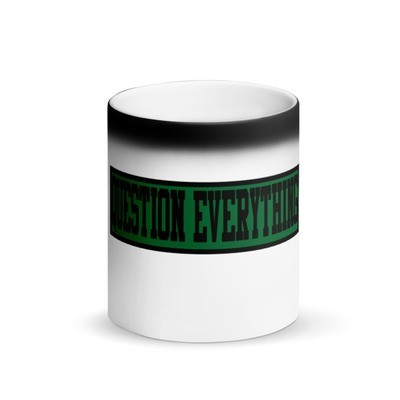Question Everything Matte Black Magic Mug