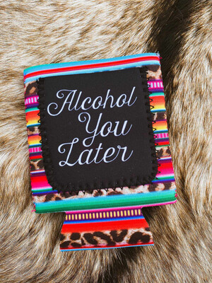 """Alcohol You Later "" Koozie with pocket for money/cards/id"
