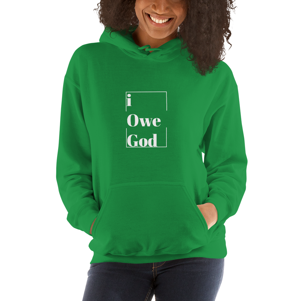 I Owe God Unisex Hoodie (pick one of our 10 colors)
