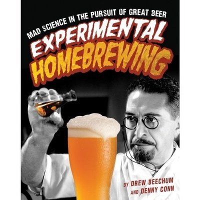 Experimental Homebrewing: Mad Science in the Pursuit of Good Beer