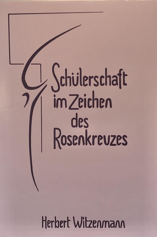 Herbert Witzenmann: Schülerschaft im Zeichen des Rosenkreuzes (1985)