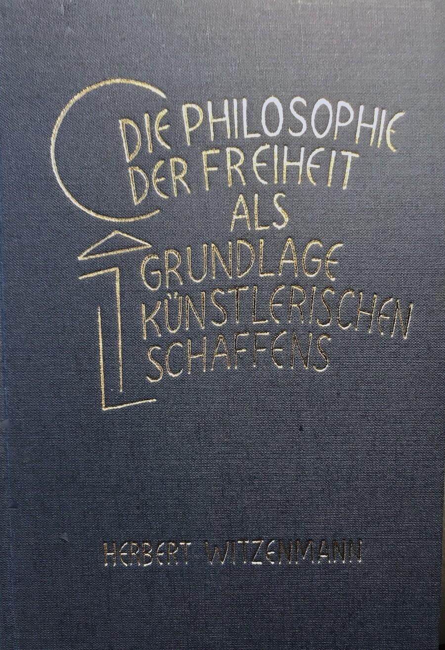 Herbert Witzenmann: Die Philosophie der Freiheit als Grundlage künstlerischen Schaffens (1979)