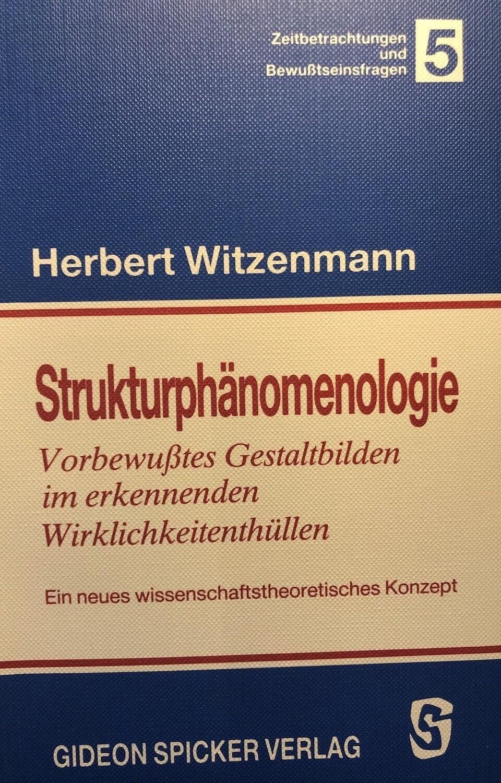 Herbert Witzenmann: Strukturphänomenologie (1983)