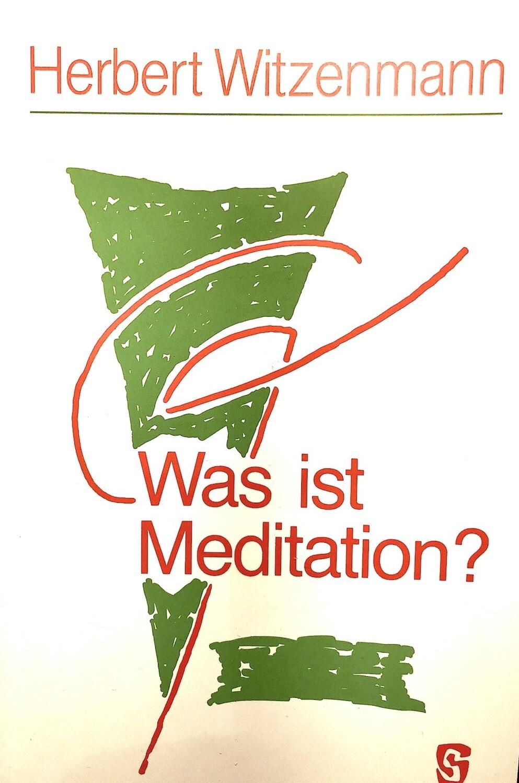 Herbert Witzenmann: Was ist Meditation (1982)