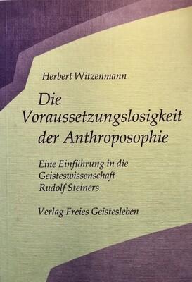 Herbert Witzenmann: Die Voraussetzungslosigkeit der Anthroposphie (1986)