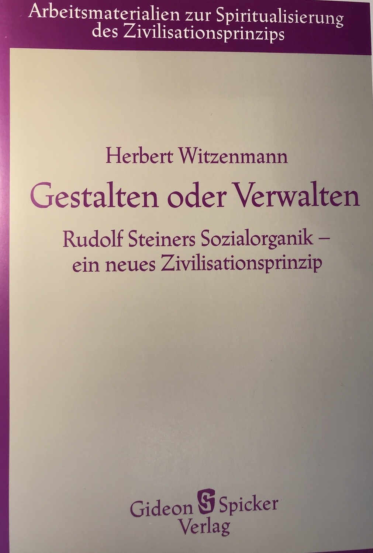 Herbert Witzenmann: Gestalten oder Verwalten (1986)