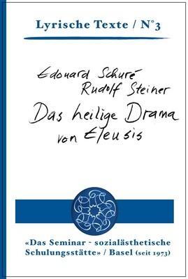 7| Schuré / Steiner: Das heilige Drama von Eleusis