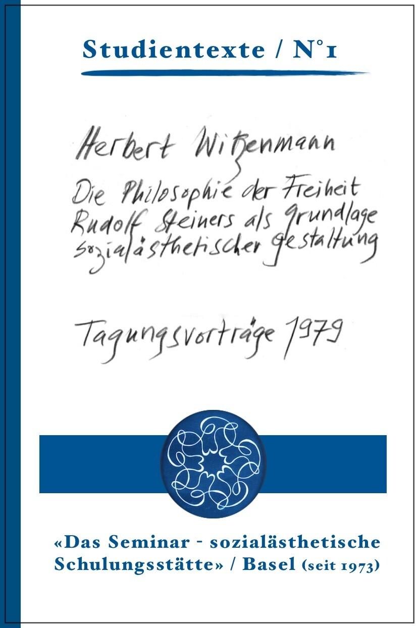 2| Herbert Witzenmann: Die Philosophie der Freiheit Rudolf Steiners als Grundlage sozialästhetischer Gestaltung