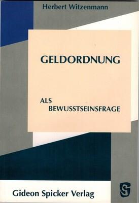 H.Witzenmann: Geldordnung als Bewusstseinsfrage