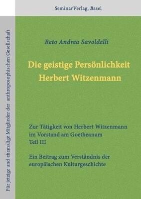 Reto Andrea Savoldelli: Bd.3 der Trilogie zu H.Witzenmanns Tätigkeit am Goetheanum