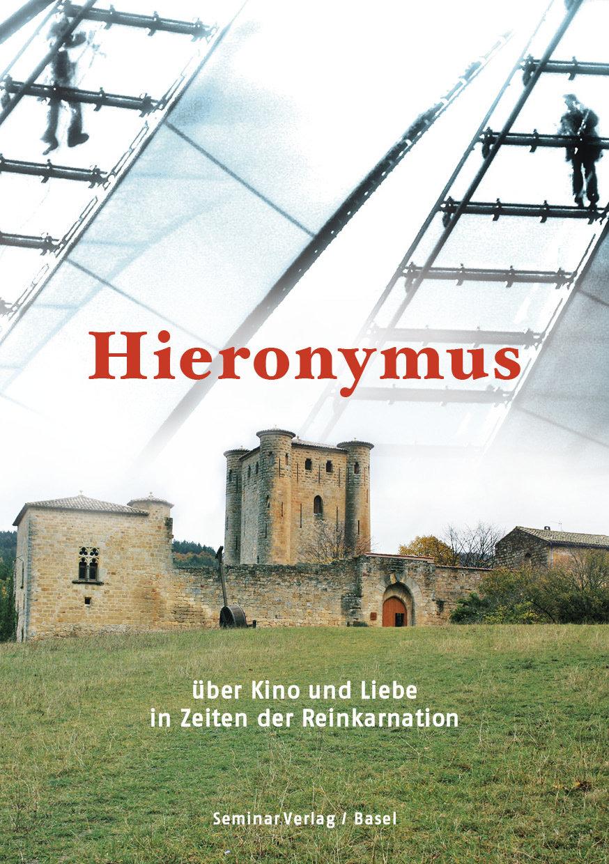 R.A.Savoldelli:Hieronymus - über Kino und Liebe in Zeiten der Reinkarnation