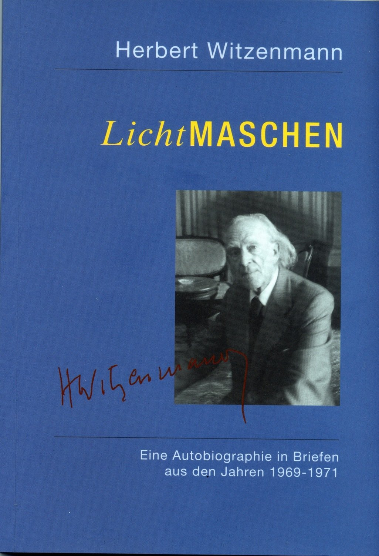 H. Witzenmann: Lichtmaschen (autobiographische Briefe, Begegnungen mit Rudolf Steiner)