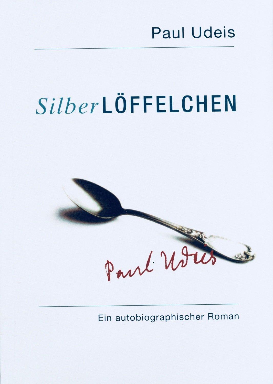 Paul Udeis (H.Witzenmann): Das Silberlöffelchen