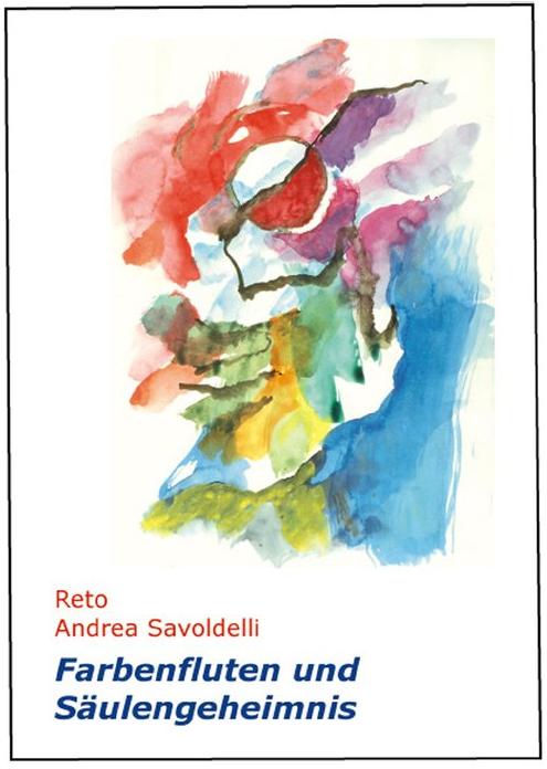 R.A. Savoldelli: Farbenfluten und Säulengeheimnis