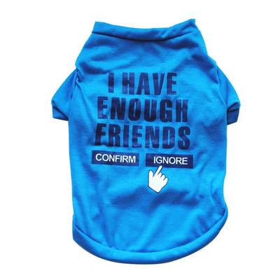 I Have Enough Friends Shirt