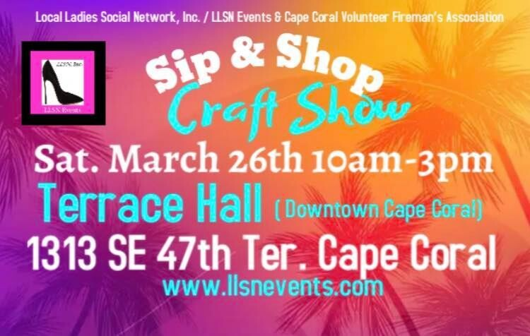 Sip & Shop Craft Show- Downtown Cape Coral  (INDOORS) March 26th 2022