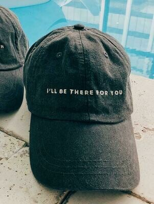 Friday + Saturday There For You Hat