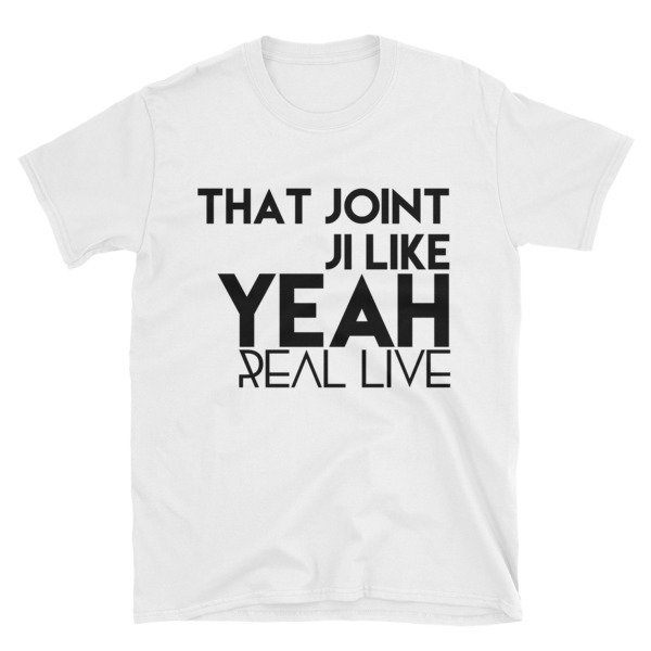 'That Joint Ji Like ...' Short-Sleeve Unisex T-Shirt (White)