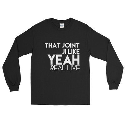 'That Joint Ji Like...' Long Sleeve T-Shirt (Black)