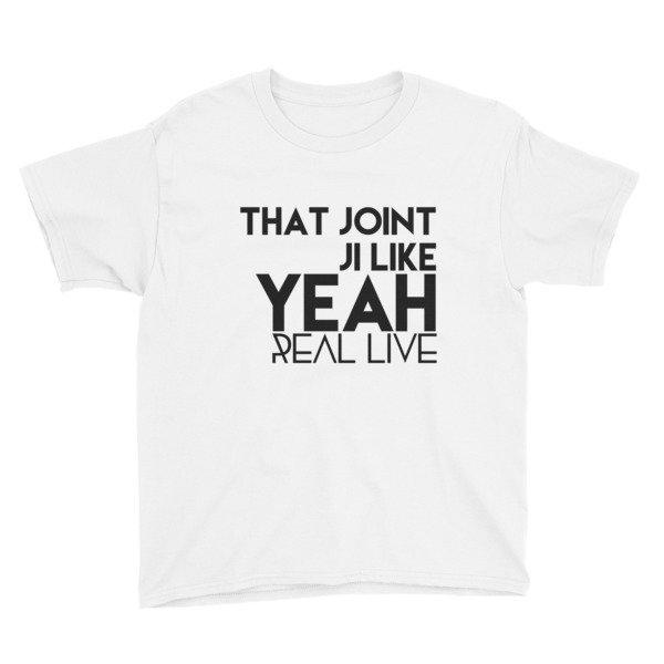 'That Joint Ji Like...' Youth Short Sleeve T-Shirt (White)