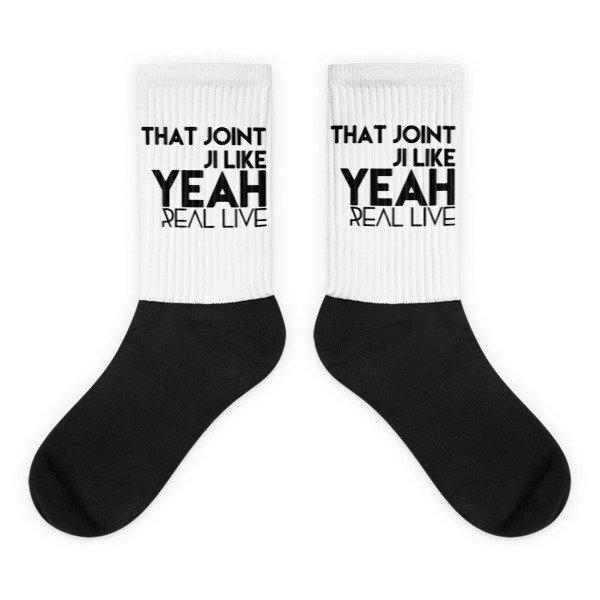 'That Joint Ji Like Yea...' Socks