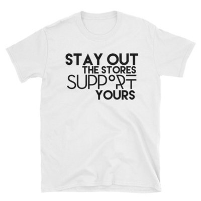 """""""Stay Out the Stores..."""" Short-Sleeve Unisex T-Shirt (White)"""