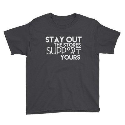 """""""Stay Out the Stores..."""" Youth Short Sleeve T-Shirt (Black)"""