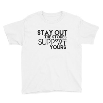 """""""Stay Out the Stores..."""" Youth Short Sleeve T-Shirt (White)"""