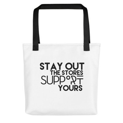 """""""Stay Out the Stores..."""" Tote bag (Black)"""