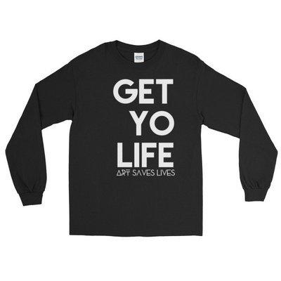 """""""Get Yo Life..."""" Long Sleeve T-Shirt (Black)"""