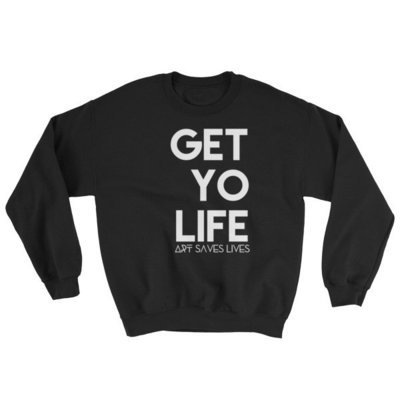 """Get Yo Life..."" Sweatshirt (Black)"