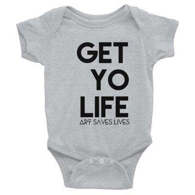 """""""Get Yo Life..."""" Infant Bodysuit (Colors)"""