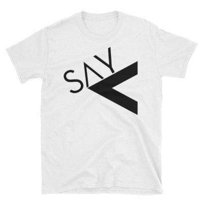 """Say Less' Short-Sleeve Unisex T-Shirt"