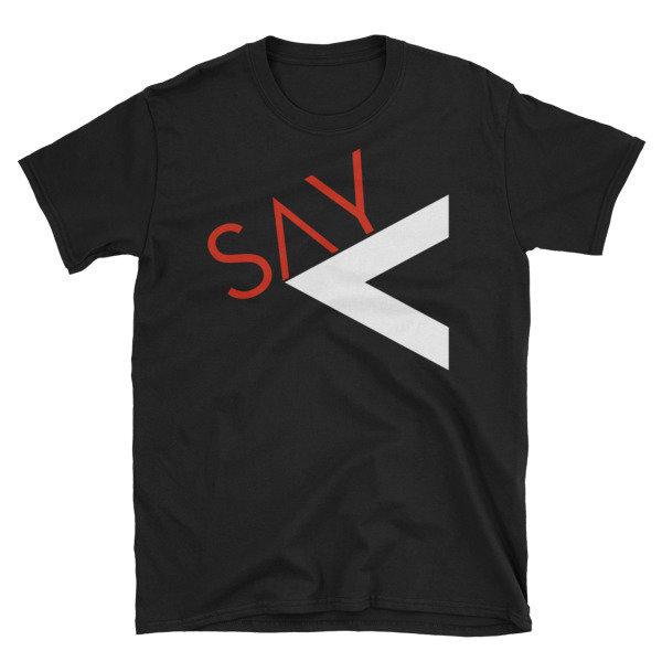 'Say Less' Short-Sleeve Unisex T-Shirt (Black-2Colors)