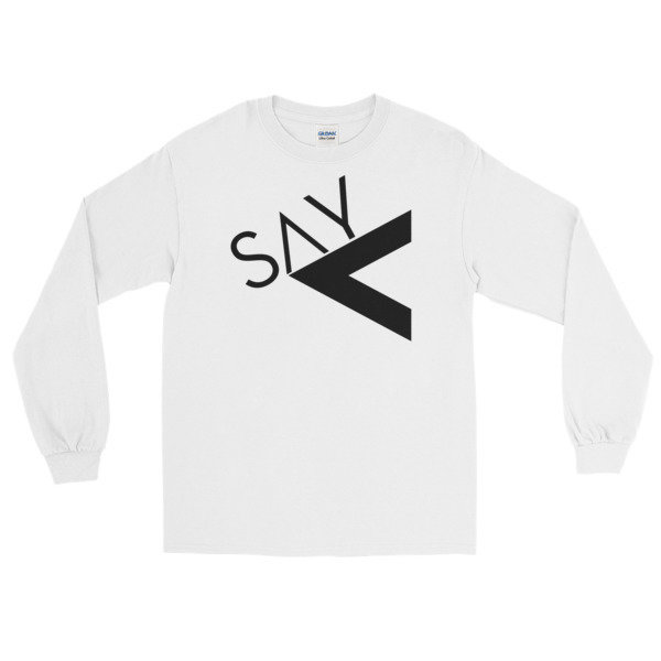 'Say Less' Long Sleeve T-Shirt (White)