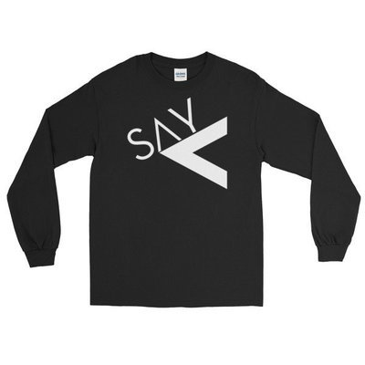 'Say Less' Long Sleeve T-Shirt (Black)