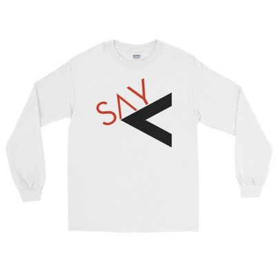 'Say Less' Long Sleeve T-Shirt (White - 2 Colors)