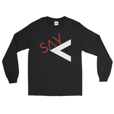 'Say Less' Long Sleeve T-Shirt (Black-2 Colors)